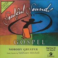 Nobody Greater, Accompaniment CD   -     By: Vashawn Mitchell