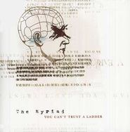 You Can't Trust A Ladder CD   -     By: The Myriad