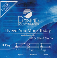 I Need You More Today, Accompaniment CD   -              By: Jeff Esther, Sheri Esther