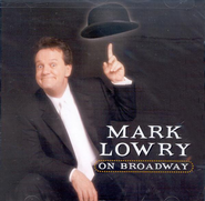 Mark Lowry on Broadway CD   -     By: Mark Lowry
