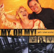 My, Oh My! CD   -     By: Jeff Easter, Sheri Easter