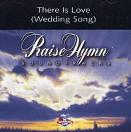 There Is Love (Wedding Song), Accompaniment CD   -              By: Praise Hymn Soundtracks