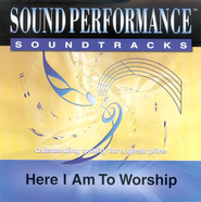 Here I Am To Worship, Accompaniment CD   -     By: Michael W. Smith