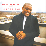 Incredible CD  -     By: Gerald Scott & Company