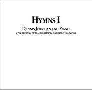 Hymns 1   -              By: Dennis Jernigan