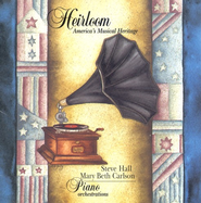 Heirloom CD   -              By: Steve Hall, Mary Beth Carlson