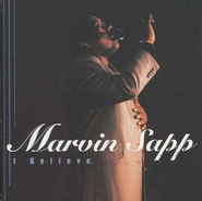 I Believe CD  -     By: Marvin Sapp