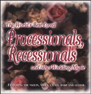 The World's Best Loved Processionals, Recessionals, and Other Wedding Music  -