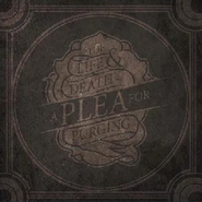The Life & Death Of A Plea for Purging   -     By: A Plea for Purging