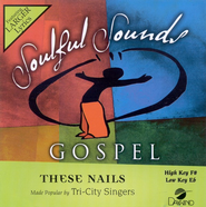 These Nails, Accompaniment CD   -     By: The Tri-City Singers