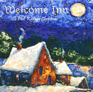 Welcome Inn: A Phil Keaggy Christmas CD   -     By: Phil Keaggy