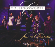 Fear Not Tomorrow  [Music Download] -     By: The Collingsworth Family