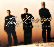 Another Blessing CD   -     By: Three Bridges