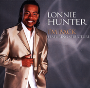 I'm Back   -     By: Lonnie Hunter, Structure