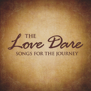 The Love Dare: Songs for the Journey   -