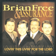Lovin' This Livin' for the Lord CD   -     By: Brian Free & Assurance