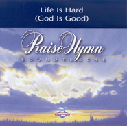 Life Is Hard (God Is Good), Accompaniment CD   -     By: Pam Thum