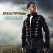Breakthrough CD   -     By: Armarrae Hill, True Foundation
