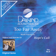 Too Far Away, Accompaniment CD   -     By: Hope's Call