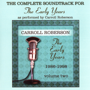 Early Years, Volume 2 Soundtrack   -              By: Carroll Roberson