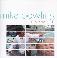 It's My Life CD   -     By: Mike Bowling