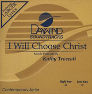 I Will Choose Christ, Accompaniment CD   -     By: Kathy Troccoli
