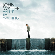 While I'm Waiting  [Music Download] -     By: John Waller