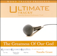 The Greatness Of Our God - Medium key performance track w/ background vocals  [Music Download] -     By: Natalie Grant