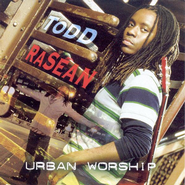 Urban Worship CD   -     By: Todd Rasean