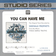 You Can Have Me - Original Key Performance Track w/ Background Vocals  [Music Download] -     By: Sidewalk Prophets