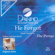 He Forgot, Accompaniment CD   -     By: The Perrys
