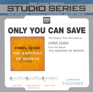 Only You Can Save, Accompaniment CD   -     By: Chris Sligh