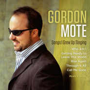Songs I Grew Up Singing CD  -              By: Gordon Mote