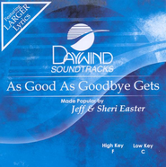 As Good As Goodbye Gets, Accompaniment CD   -     By: Jeff Easter, Sheri Easter
