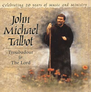 Troubadour For The Lord CD   -     By: John Michael Talbot