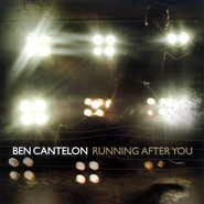 Running After You CD   -     By: Ben Cantelon