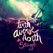 The Struggle   -              By: Tenth Avenue North