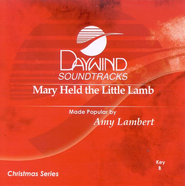 Mary Held The Little Lamb, Accompaniment CD   -     By: Amy Lambert