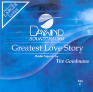 Greatest Love Story, Accompaniment CD   -     By: The Happy Goodmans