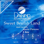 Sweet Beulah Land, Accompaniment CD   -              By: Squire Parsons