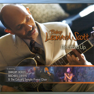 Be Lifted Up CD   -     By: Bishop Leonard Scott