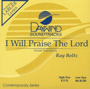 I Will Praise The Lord, Accompaniment CD   -     By: Ray Boltz
