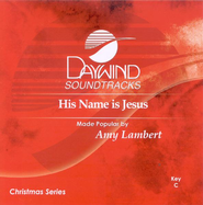 His Name is Jesus, Accompaniment CD   -     By: Amy Lambert