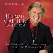 Ultimate Gaither Collection CD   -     By: Bill Gaither, Gloria Gaither