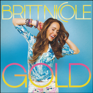 Gold (Re-package)   -              By: Britt Nicole