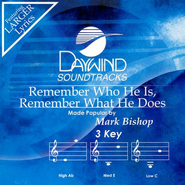 Remember Who He Is, Remember What He Does, Accompaniment CD   -     By: Mark Bishop
