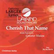 Cherish That Name, Accompaniment CD   -     By: Greater Vision