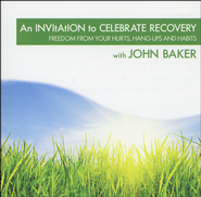 An Invitation to Celebrate Recovery   -              By: John Baker