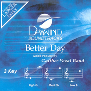 Better Day, Accompaniment CD   -     By: Gaither Vocal Band