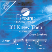 If I Knew Then, Accompaniment CD   -     By: The Dove Brothers